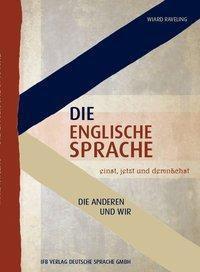 Die englische Sprache einst, jetzt und demnächst - Wiard Raveling |