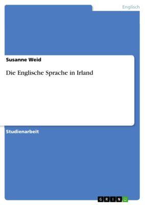 Die Englische Sprache in Irland, Susanne Weid
