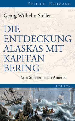 Die Entdeckung Alaskas mit Kapitän Bering, Georg W. Steller
