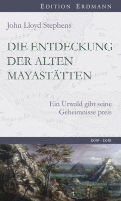 Die Entdeckung der alten Mayastätten, John L. Stephens