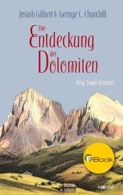Die Entdeckung der Dolomiten, Josiah Gilbert, George C. Churchill