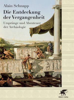 Die Entdeckung der Vergangenheit, Sonderausgabe, Alain Schnapp