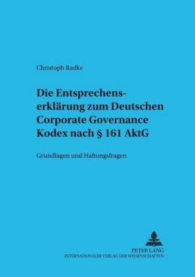 Die Entsprechenserklärung zum Deutschen Corporate Governance Kodex nach § 161 AktG, Christoph Radke