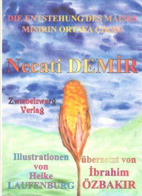 Die Entstehung des Maises, Necati Demir