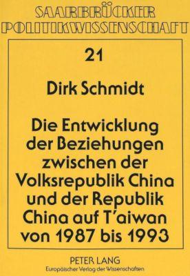 Die Entwicklung der Beziehungen zwischen der Volksrepublik China und der Republik China auf T'aiwan von 1987 bis 1993, Dirk Schmidt