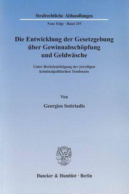 Die Entwicklung der Gesetzgebung über Gewinnabschöpfung und Geldwäsche, Georgios Sotiriadis
