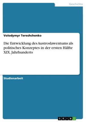 Die Entwicklung des Austroslawentums als politisches Konzeptes in der ersten Hälfte XIX. Jahrhunderts, Volodymyr Tereshchenko