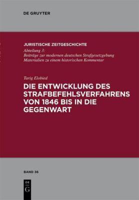 Die Entwicklung des Strafbefehlsverfahrens von 1846 bis in die Gegenwart, Tarig Elobied