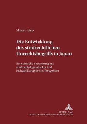 Die Entwicklung des strafrechtlichen Unrechtsbegriffs in Japan, Mitsuru Iijima