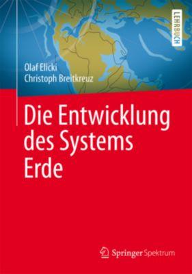 Die Entwicklung des Systems Erde, Olaf Elicki, Christoph Breitkreuz