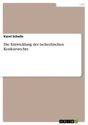 Die Entwicklung des tschechischen Konkursrechts, Karel Schelle