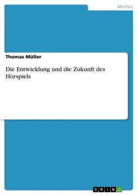 Die Entwicklung und die Zukunft des Hörspiels, Thomas Müller