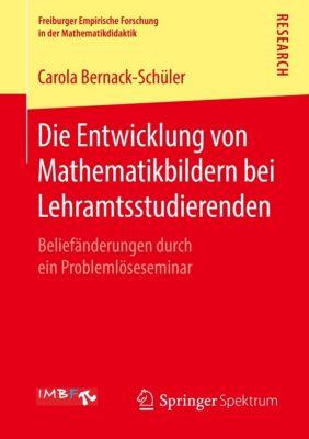 Die Entwicklung von Mathematikbildern bei Lehramtsstudierenden, Carola Bernack-Schüler