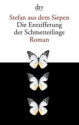 Die Entzifferung der Schmetterlinge - Stefan aus dem Siepen pdf epub