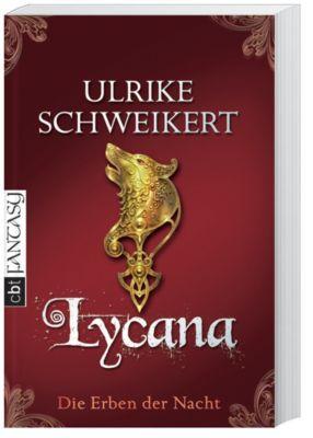 Die Erben der Nacht Band 2: Lycana, Ulrike Schweikert