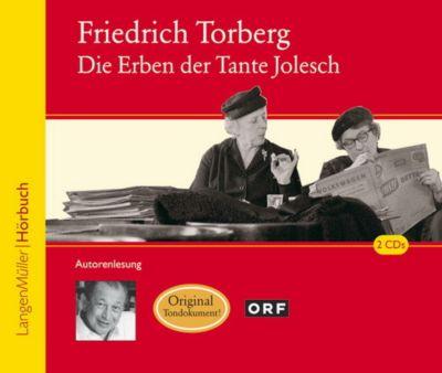 Die Erben der Tante Jolesch, 2 Audio-CDs, Friedrich Torberg