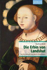 Die Erbin von Landshut, Manfred Böckl