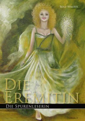 Die Eremitin, Band 3 – Die Spurenleserin, Rolf Waeber