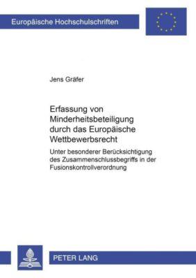 Die Erfassung von Minderheitsbeteiligungen durch das Europäische Wettbewerbsrecht, Jens Gräfer