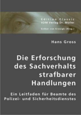 Die Erforschung des Sachverhalts strafbarer Handlungen, Hans Gross
