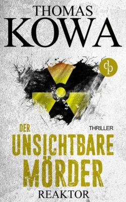Die Erik Lindberg-Reihe: Reaktor: Der unsichtbare Mörder (Thriller), Thomas Kowa