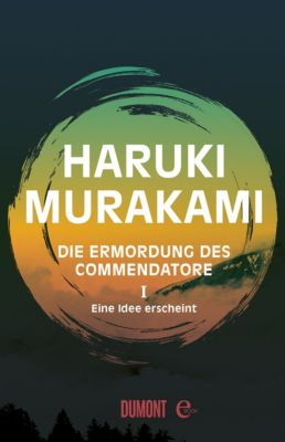 Die Ermordung des Commendatore Band 1, Haruki Murakami