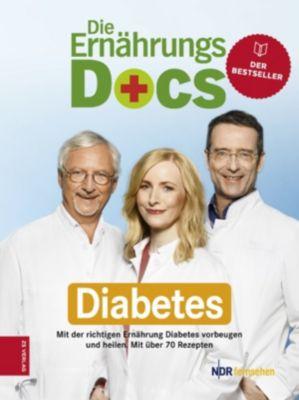Die Ernährungs-Docs - Diabetes, Dr. med. Jörn Klasen, Dr. med. Anne Fleck, Dr. med. Matthias Riedl