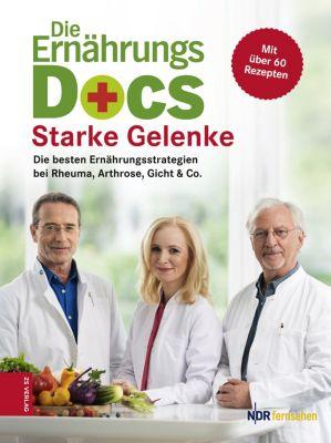 Die Ernährungs-Docs – Starke Gelenke, Dr. med. Jörn Klasen, Dr. med. Anne Fleck, Dr. med. Matthias Riedl