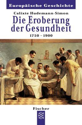 Die Eroberung der Gesundheit 1750-1900, Calixte Hudemann-Simon