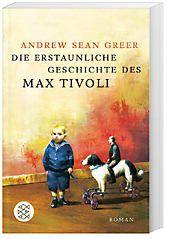 Die erstaunliche Geschichte des Max Tivoli, Andrew Sean Greer