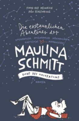 Die erstaunlichen Abenteuer der Maulina Schmitt Band 3: Ende des Universums, Finn-Ole Heinrich, Rán Flygenring