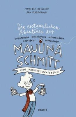 Die erstaunlichen Abenteuer der Maulina Schmitt Band 1: Mein kaputtes Königreich, Finn-Ole Heinrich, Rán Flygenring