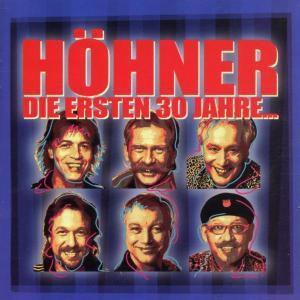Die Ersten 30 Jahre, Höhner