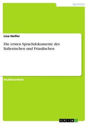 Die ersten Sprachdokumente des Italienischen und Friaulischen, Lisa Helfer