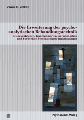 Die Erweiterung der psychoanalytischen Behandlungstechnik - Vamik D. Volkan |