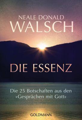 Die Essenz - Neale D. Walsch |