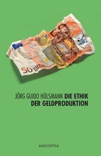 Die Ethik der Geldproduktion, Jörg Guido Hülsmann