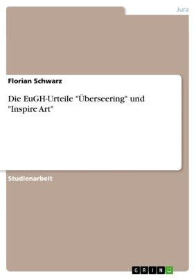 Die EuGH-Urteile Überseering und Inspire Art, Florian Schwarz
