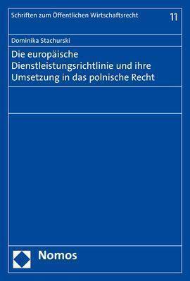Die europäische Dienstleistungsrichtlinie und ihre Umsetzung in das polnische Recht, Dominika Stachurski