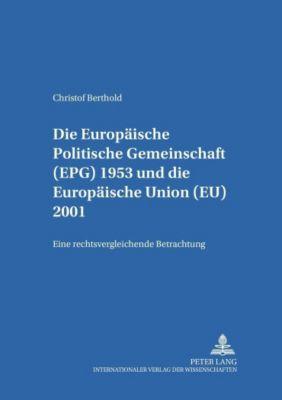 Die Europäische Politische Gemeinschaft (EPG) 1953 und die Europäische Union (EU) 2001, Christof Berthold