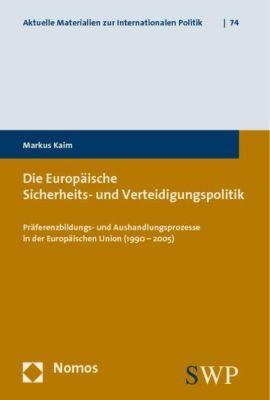 Die Europäische Sicherheits- und Verteidigungspolitik, Markus Kaim