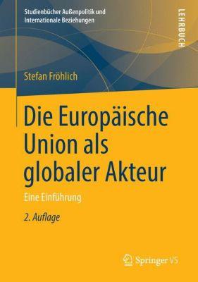Die Europäische Union als globaler Akteur, Stefan Fröhlich