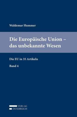 Die Europäische Union - das unbekannte Wesen, Waldemar Hummer
