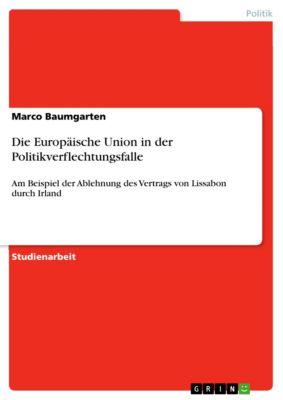 Die Europäische Union in der Politikverflechtungsfalle, Marco Baumgarten