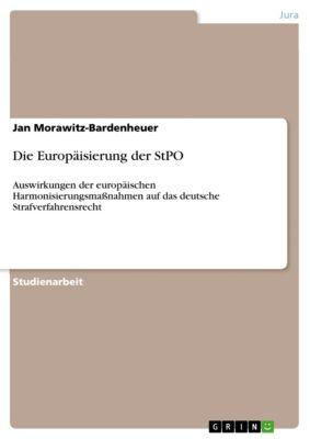 Die Europäisierung der StPO, Jan Morawitz-Bardenheuer
