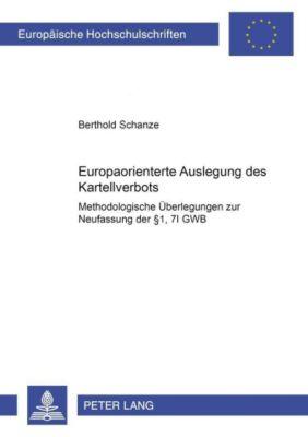 Die europaorientierte Auslegung des Kartellverbots, Berthold Schanze