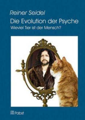 Die Evolution der Psyche - Reiner Seidel |