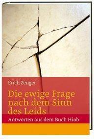 Die ewige Frage nach dem Sinn des Leids, Erich Zenger