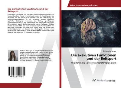 Die exekutiven Funktionen und der Reitsport - Stefanie Heitzinger  