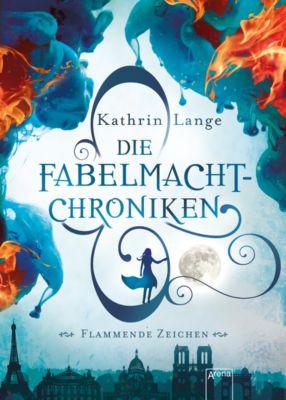 Die Fabelmacht-Chroniken (1). Flammende Zeichen, Kathrin Lange